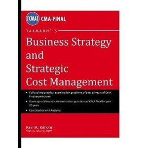 Taxmann's Business Strategy and Strategic Cost Management for ICWA, CMA - Final by Ravi M. Kishore