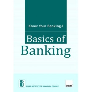 IIBF's Know Your Banking - I Basics of Banking by Taxmann Publications
