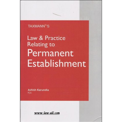 Taxmann's Law & Practice Relating to Permanent Establishment [HB]by Ashish Karundi