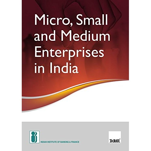 IIBF's Micro, Small and Medium Enterprises in India [MSMEs] by Taxmann Publication