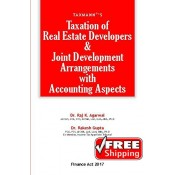Taxmann's Taxation of Real Estate Developers & Joint Development Arrangements with Accounting Aspects by Dr. Raj K. Agarwal, Dr. Rakesh Gupta