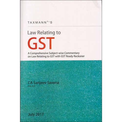 Taxmann's Law Relating to GST by CA. Sanjeev Saxena