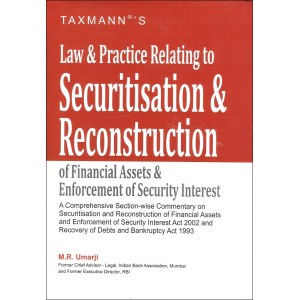 Taxmann's Law & Practice Relating to Securitisation & Reconstruction of Financial Assets & Enforcement of Security Interest (SRFAESI) by M. R. Umarji
