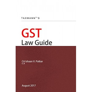 Taxmann's GST Law Guide by CA. Ishaan V. Patkar