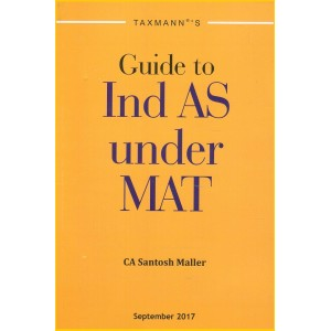 Taxmann's Guide to Ind AS under MAT by CA. Santosh Maller
