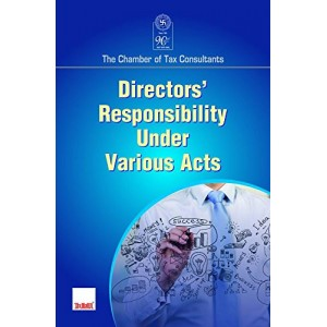 Taxmann's Directors Responsibility Under Various Acts by The Chambers of Tax Consultants