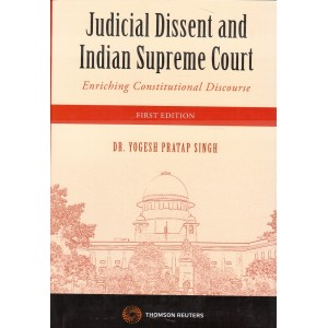 Thomson Reuters Judicial Dissent and Indian Supreme Court : Enriching Constitutional Discourse by Dr. Yogesh Pratap Singh