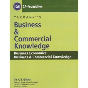 Taxmann's Business & Commercial Knowledge for CA-CPT [Foundation] May 2018 Exam by Dr. C. B. Gupta