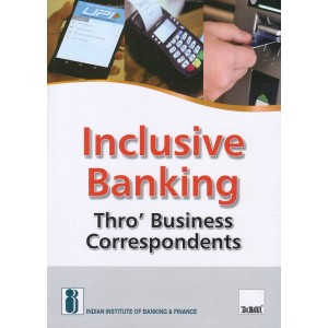 Taxmann's Inclusive Banking Thro' Business Correspondent by IIBF