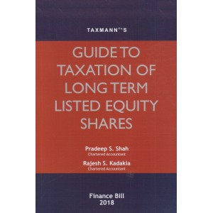 Taxmann's Guide to Taxation of Long Term Listed Equity Shares by Pradeep S. Shah & Rajesh S. Kadakia