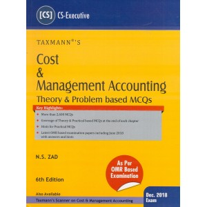 Taxmann's Cost & Management Accounting (Theory & Problem Based MCQs) for CS Executive December 2018 Exam by N. S. Zad