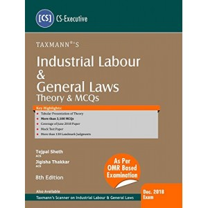 Taxmann's Industrial Labour & General Laws Theory & MCQ's [ILGL] for CS Executive December 2018 Exam by Tejpal Sheth & Jigisha Thakkar