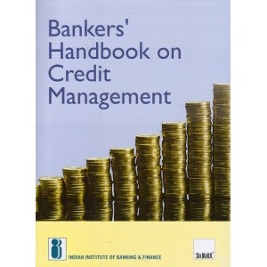 Bankers Handbook on Credit Management by Indian Institute of Banking and Finance (IIBF) | Taxmann Publication