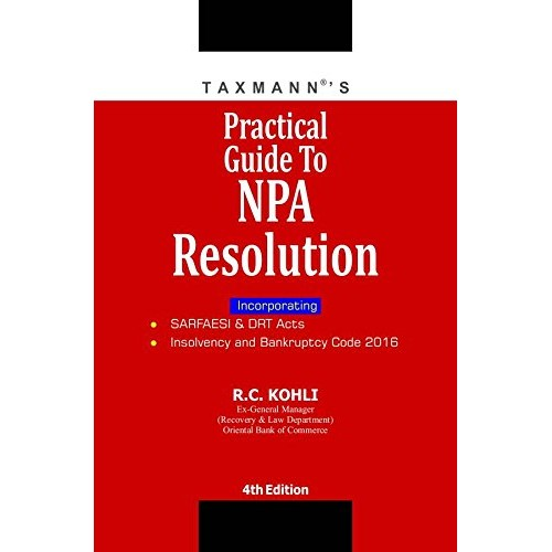 Taxmann's Practical Guide to NPA Resolution [HB] by R.C. Kohli