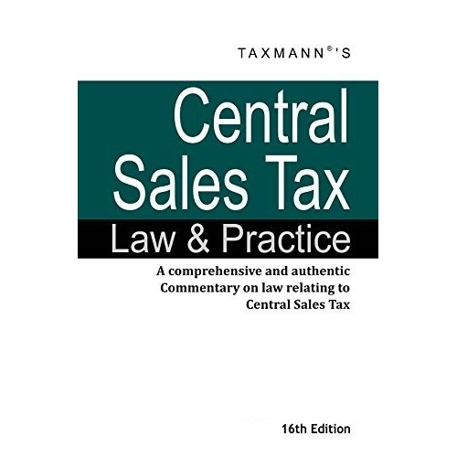 Taxmann's Central Sales Tax Law and Practice [CST]