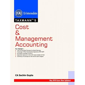 Taxmann's Cost & Management Accounting for CA Intermediate May 2019 Exam [New Syllabus] by CA. Sachin Gupta