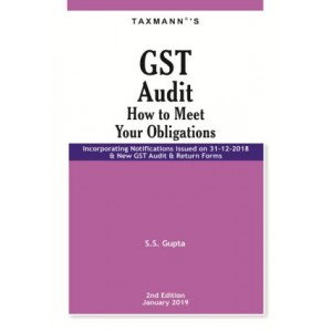 Taxmann's GST Audit : How to Meet Your Obligations by S. S. Gupta