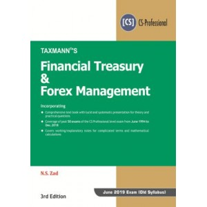 Taxmann's Financial Treasury & Forex Management for CS Professional June 2019 Exam [Old Syllabus] by N. S. Zad