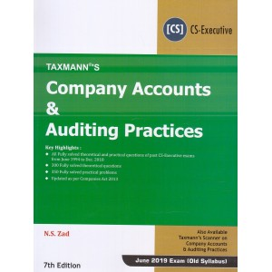 Taxmann's Company Accounts & Auditing Practices for CS Executive June 2019 Exam [Old Syllabus] by N. S. Zad