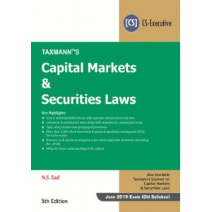 Taxmann's Capital Markets & Securities Laws for CS Executive June 2019 Exam (Old Syllabus) by N. S. Zad