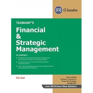 Taxmann's Financial & Strategic Management for CS-Executive June 2019 [New Syllabus] by N. S. Zad