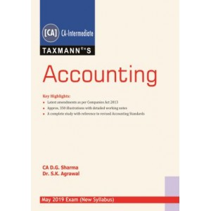 Taxmann's Accounting for CA Intermediate May 2019 Exam [New Syllabus] by CA. D. G. Sharma, Dr. S. K. Agrawal
