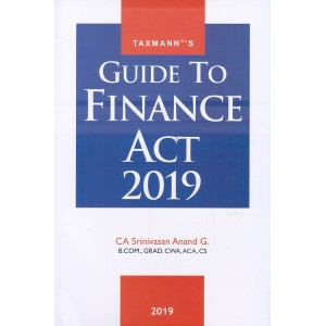 Taxmann's Guide to Finance Act 2019 by CA. Srinivasan Anand G.