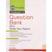 Taxmann's Question Bank with Model Test Papers for CS Foundation June 2019 Exam [New Syllabus] by Prof. CS. N. S. Zad