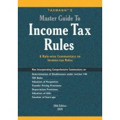 Taxmann's Master Guide to Income Tax Rules (ITR) 2019