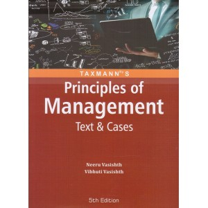 Taxmann's Principles of Management Text & Cases by Neeru Vasishth & Vibhuti Vasishth for B.COM/BBA/BCA/MBA/MIB/MCA