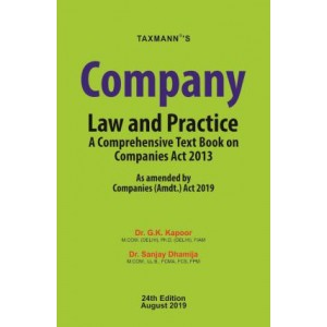 Taxmann's Company Law and Practice: A Comprehensive Textbook on Companies Act 2013 By Dr. G. K. Kapoor & Sanjay Dhamija