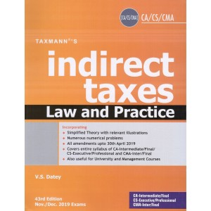 Taxmann's Indirect Taxes Law & Practice (IDT) for CA Inter/ CS Executive/ CMA Final November/ December 2019 Exam by V. S. Datey