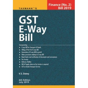 Taxmann's GST E-Way Bill by V. S. Datey | Finance (No. 2) Bill 2019