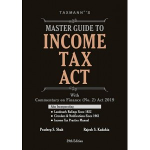 Taxmann's Master Guide to Income Tax Act with Commentary on Finance (No. 2) Act, 2019 by Pradeep S. Shah & Rajesh S. Kadakia