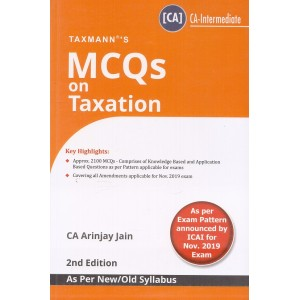 Taxmann's MCQs on Taxation for CA Intermediate [IPCC] November 2019 Exam by CA. Arinjay Jain [Old/New Syllabus]