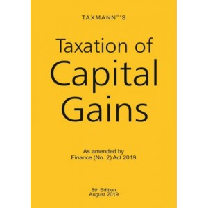 Taxmann's Taxation of Capital Gains as amended by Finance (No. 2) Act 2019