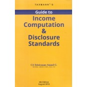 Taxmann's Guide to Income Computation & Disclosure Standard (ICDS) by CA. Srinivasan Anand G.