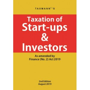 Taxmann's Taxation of Start-ups & Investors as amended by Finance (No. 2) Act 2019