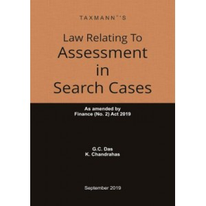 Taxmann's Law Relating To Assessment in Search Cases [HB] by G. C. Das, K. Chandrahas