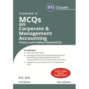 Taxmann's MCQs on Corporate & Management Accounting Theory & Problem Based MCQs for CS Executive December 2019 Exam [New Syllabus] by N. S. Zad