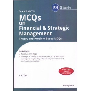 Taxmann's MCQs on Financial & Strategic Management Theory & Problem Based for CS Executive December 2019 [New Syllabus] by N. S. Zad