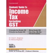 Taxmann's Students Guide to Income Tax including GST for CA Inter/CS Executive /CMA  May/November 2020 Exam by Dr. Vinod Singhania, Dr. Monica Singhania