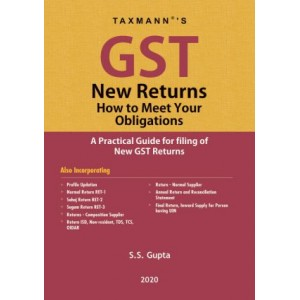 Taxmann's GST New Returns How to Meet Your Obligations by S. S. Gupta