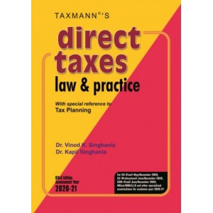 Taxmann's Direct Taxes Law & Practice [DT] A. Y. 2020 by Dr. Vinod. K. Singhania & Dr. Kapil Singhania [Student Edition]