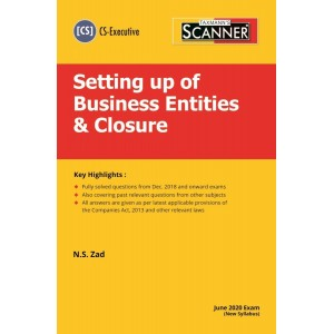Taxmann's Cracker on Setting Up of Business Entities & Closure for CS Executive June 2020 Exam [New Syllabus] by N. S. Zad