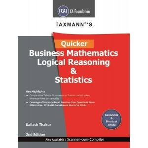 Taxmann Publication's Quicker Business Mathematics Logical Reasoning & Statistics for CA Foundation May 2020 Exam [New Syllabus] by Kailash Thakur