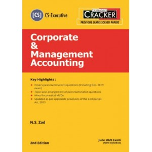 Taxmann's Cracker on Corporate & Management Accounting for CS Executive December 2020 Exam [New Syllabus] by N. S. Zad