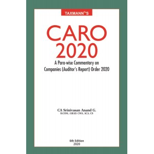 Taxmann's CARO 2020: A Parawise Commentary on Companies (Auditors Report) Order 2020 by CA. Srinivasan Anand G.
