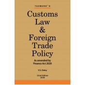 Taxmann's Customs Law & Foreign Trade Policy (FTP) by V. S. Datey [2020 Edn.]