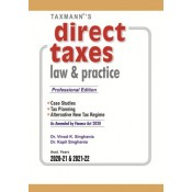 Taxmann's Direct Taxes Law & Practice by Dr. Vinod K. Singhania [Professional HB Edition for A. Y. 2020-21 & 2021-22]